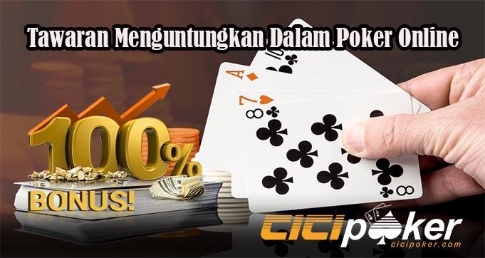 Tawaran Menguntungkan Dalam Poker Online