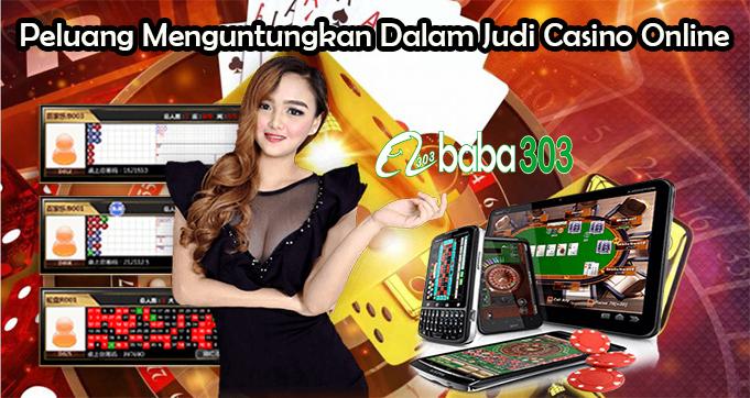 Peluang Menguntungkan Dalam Judi Casino Online