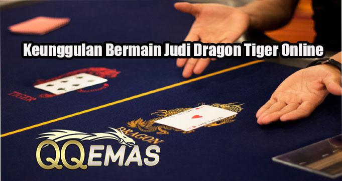 Keunggulan Bermain Judi Dragon Tiger Online